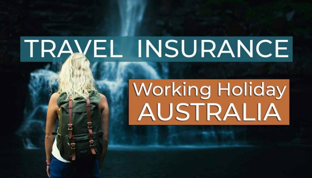 BEST Travel Insurance for Backpacker - Working Holiday ...