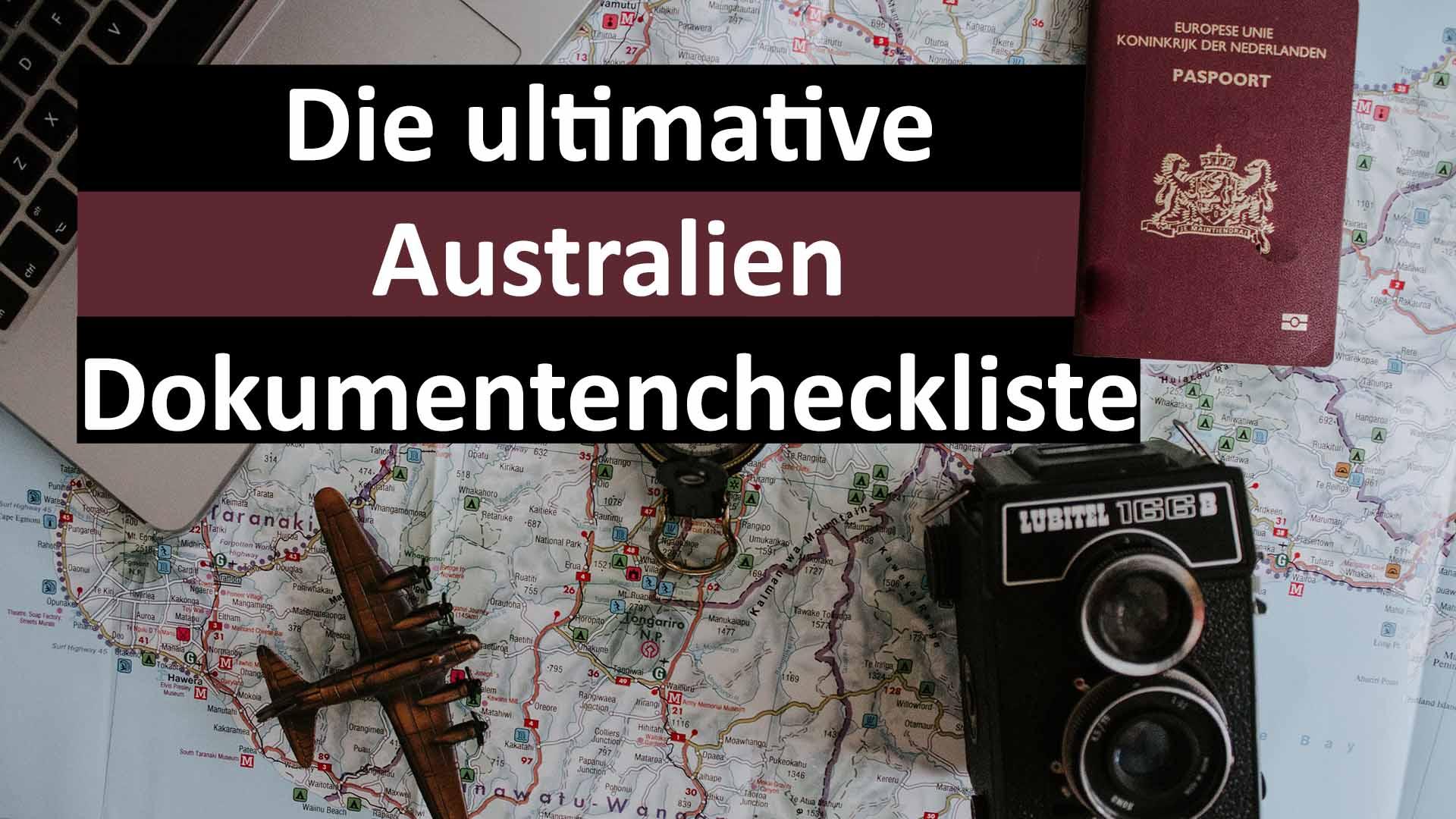 Die ultimative Australien Dokumentencheckliste