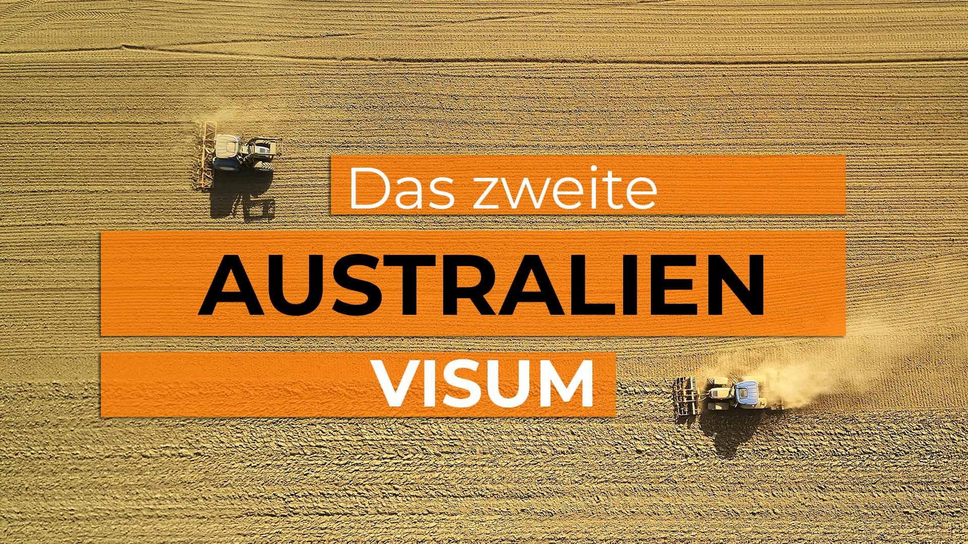 Das Zweite Work and Travel Visum Australien