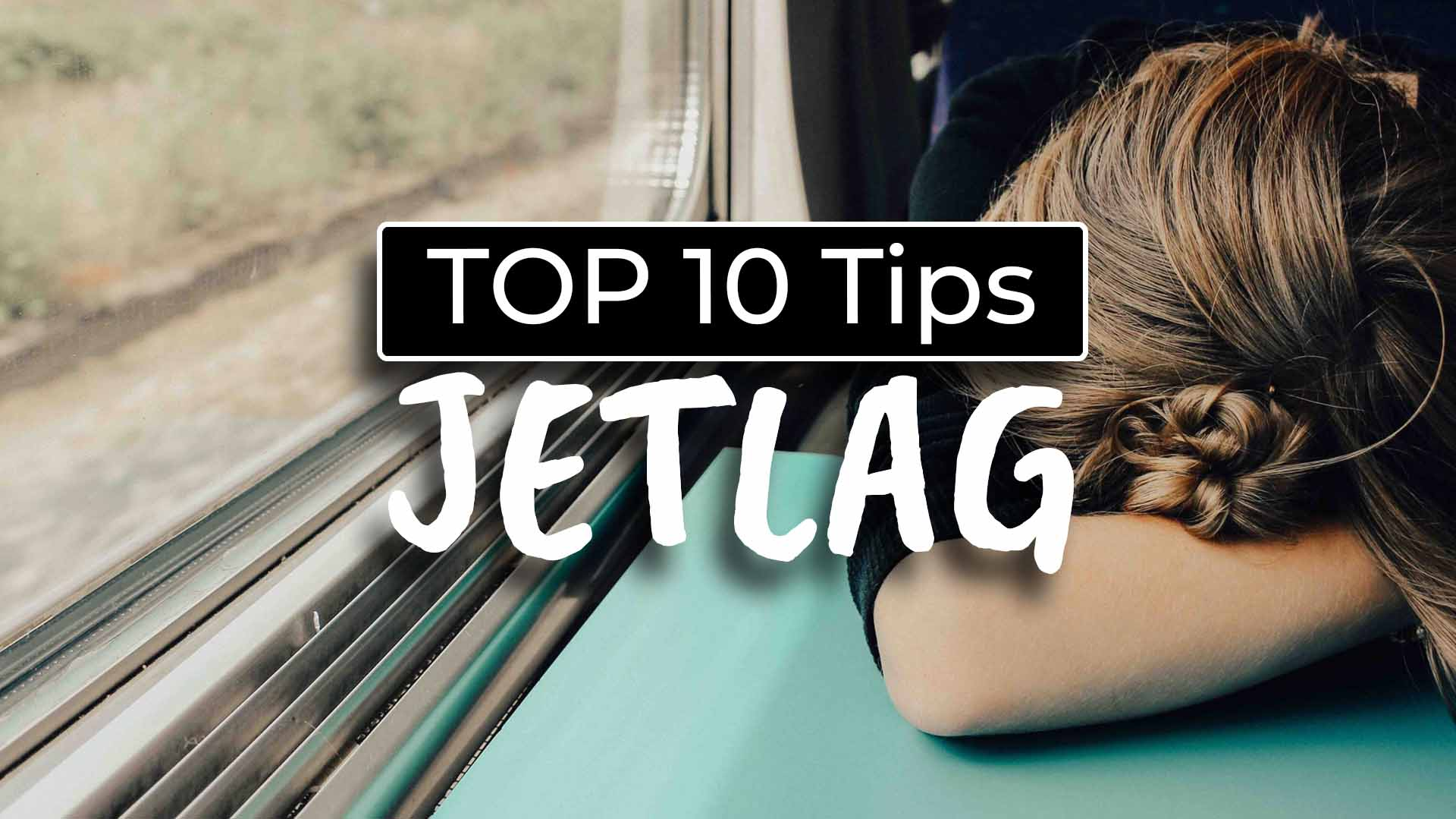 Top 10 Tips to avoid Jet lag - Cover