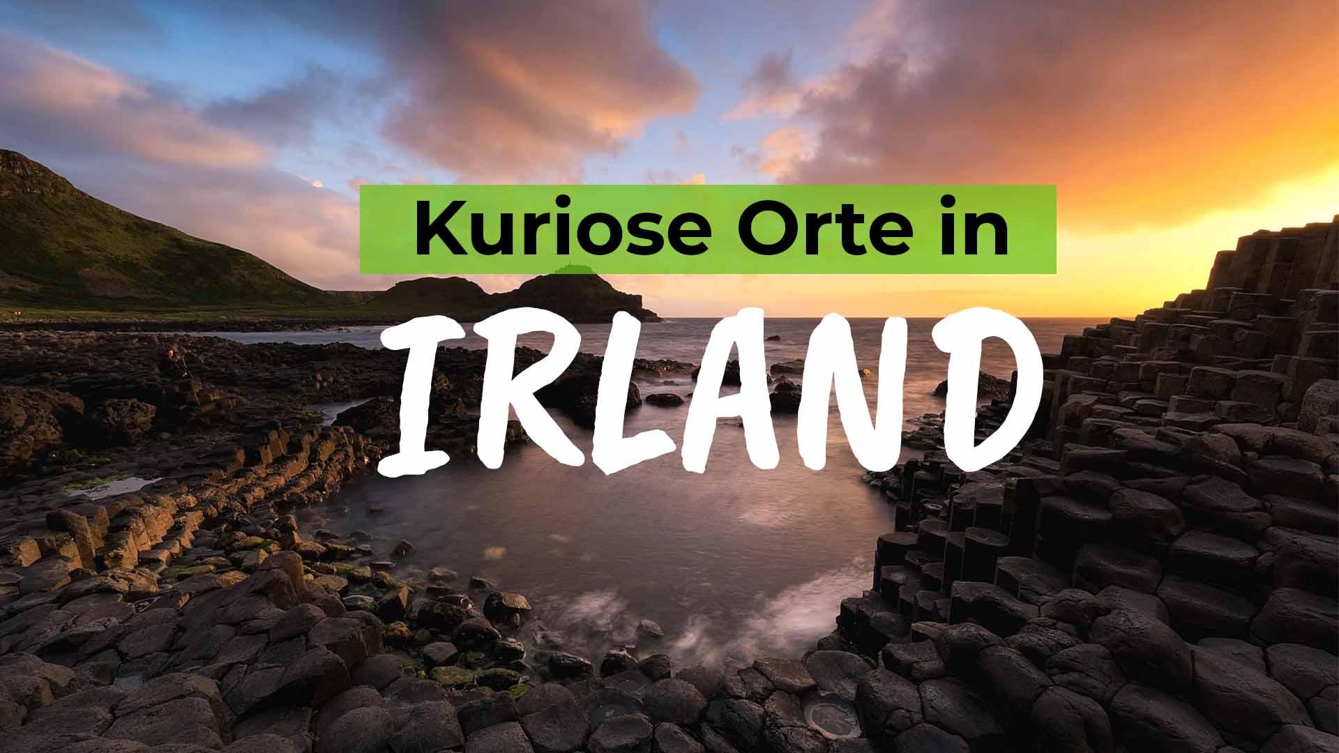 3 kuriose Orte in Irland, die du gesehen haben solltest - COVER