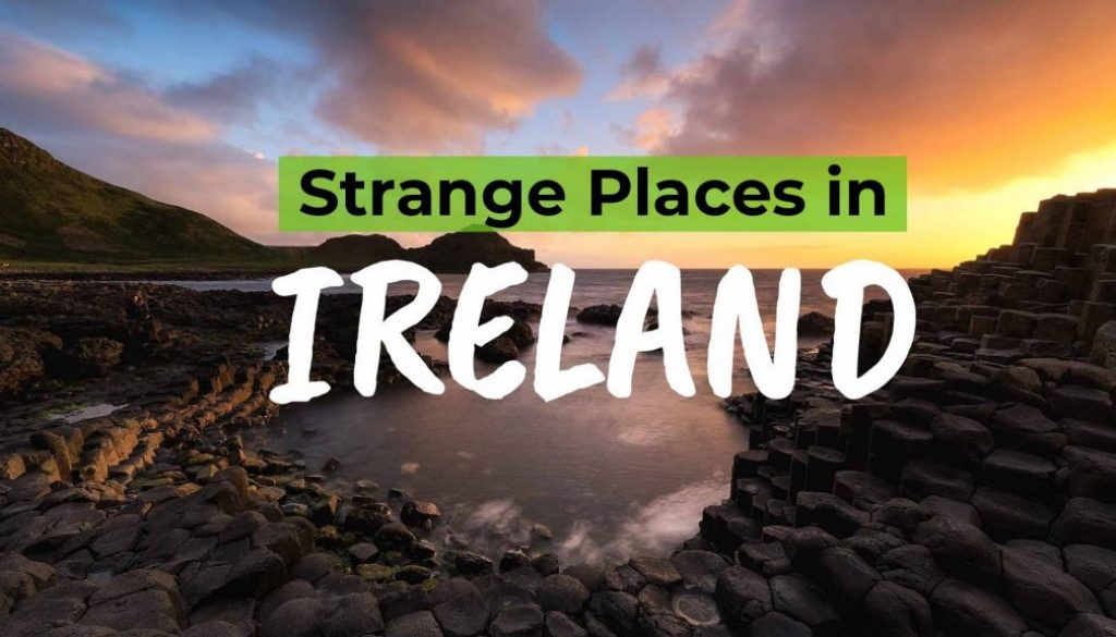 3 strange places in Ireland you must see before you die - COVER